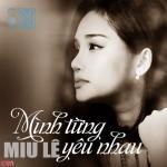 Tải bài hát Mp3 Mình Từng Yêu Nhau nhanh nhất