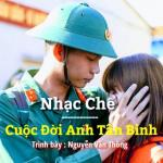 Download nhạc mới Cuộc Đời Anh Tân Binh ( Nhạc Chế )