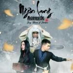 Nghe nhạc hay Ngân Lang (Acoustic Version) Mp3 hot